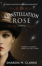 Constellation Rose - Sharon M Clarke