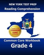 New York Test Prep Reading Comprehension Common Core Workbook Grade 4 : Covers the Literature and Informational Text Reading Standards - Test Master Press New York
