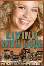 Living with Love - Clarissa Carlyle