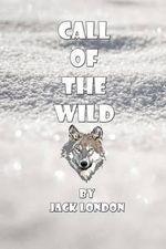 Call of the Wild - Jack London