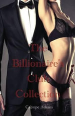 The Billionaire's Club Collection - Calyope Adams