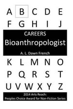 Careers : Bioanthropologist - A L Dawn French