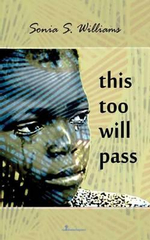 This Too Will Pass - Sonia S Williams
