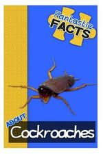 Fantastic Facts about Cockroaches : Illustrated Fun Learning for Kids - Miles Merchant
