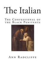 The Italian : The Confessional of the Black Penitents - Ann Ward Radcliffe