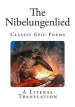 The Nibelungenlied : Classic Epic Poems - Unknown Author
