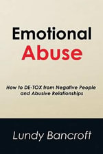 Emotional Abuse : How to de-Tox from Negative People and Abusive Relationships - Reader Lundy Bancroft