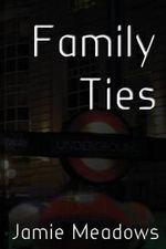 Family Ties - Jamie Meadows