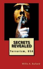 Secrets Revealed : Terrorism, USA - MR Willis a Bullard