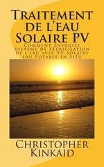 Traitement de L'Eau Solaire Pv : Comment Energize Systeme de Sterilisation de L'Eau Avec Fv Solaire Eau Potable in Situ - Christopher Kinkaid