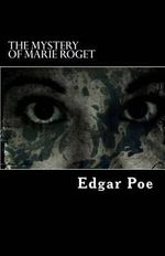 The Mystery of Marie Roget - Edgar Allen Poe