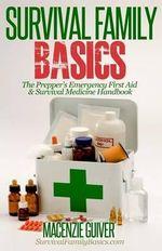 The Prepper's Emergency First Aid & Survival Medicine Handbook - Macenzie Guiver