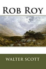 Rob Roy (Annotated) - Sir Walter Scott