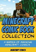 Minecraft Comic Book Collection : A Series of Awesome Minecraft Comics - Minecraft Comics
