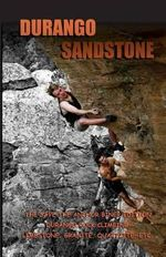 Durango Sandstone : The Save the Anchor Biner Edition - Timothy J Kuss