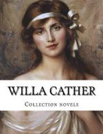 Willa Cather, Collection Novels - Willa Cather