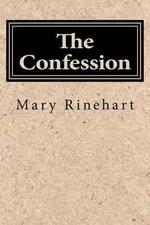The Confession - Mary Roberts Rinehart