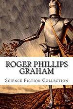 Roger Phillips Graham, Science Fiction Collection - Roger Phillips Graham