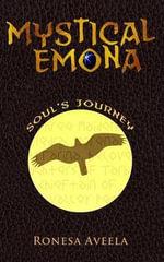 Mystical Emona : Soul's Journey - Ronesa Aveela