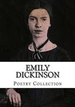 Emily Dickinson, Poetry Collection - Emily Dickinson