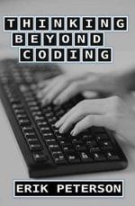 Thinking Beyond Coding : Exploring the Development Career - Erik Peterson