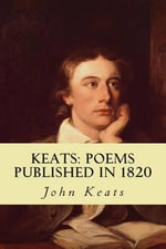Keats : Poems Published in 1820 - John Keats