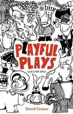 Playful Plays : Plays and Drama Activities for Children and Young People - David Farmer
