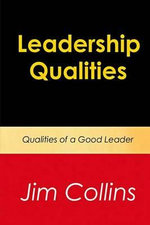 Leadership Qualities : Qualities of a Good Leader - Jim Collins