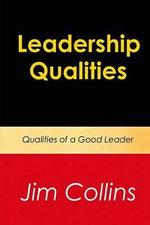 Leadership Qualities : Qualities of a Good Leader - Jim Collins