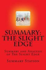 The Slight Edge : Summary and Analysis of the Slight Edge: Turning Simple Disciplines Into Massive Success and Happiness by Jeff Olson - Summary Station