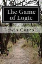 The Game of Logic - Lewis Carroll