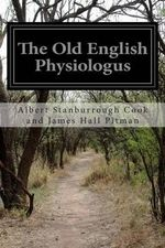 The Old English Physiologus - Albert Stanburrough C James Hall Pitman
