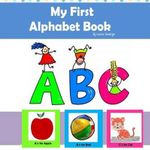 My First Alphabet Book : Learn the Alphabet - Laura Duverge