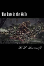 The Rats in the Walls - H P Lovecraft