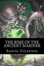 The Rime of the Ancient Mariner - Samuel Taylor Coleridge