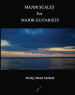 Major Scales for Major Guitarists - MR Todd Ferris Mosby