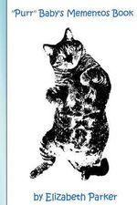 Purr Baby's Mementos Book (Blue) : Blue Text-Cats - Professor Elizabeth Parker