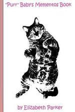Purr Baby's Mementos Book (Pink) : (Pink Text- Cat) - Professor Elizabeth Parker