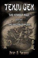 Tenju Gen : The Forest Mist - Kevin B Shearer