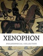 Xenophon, Philosophical Collection - Xenophon Of Athens