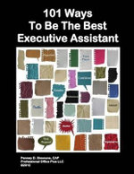 101 Ways to Be the Best Executive Assistant - Miss Penney Simmons