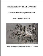 The Return of the Dananites : And How They Changed the World - MR Dennis J Foley