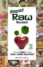 Rapid Raw Revised : Fast Raw Food Recipes - Mark & Kim  Johnson