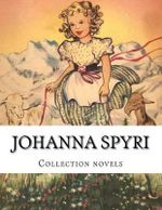 Johanna Spyri, Collection Novels - Johanna Spyri