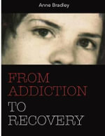 From Addiction to Recovery - Mrs Anne Margaret Bradley
