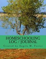 Homeschooling Log / Journal - Angela M Foster