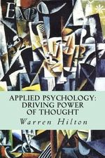 Applied Psychology : Driving Power of Thought - Warren Hilton