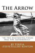 The Arrow - Teresa Ann Kenton