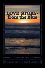 Love Story - From the Blue - MR Mohammad Zahid Ahmed