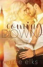 Coming Down - Carrie Elks